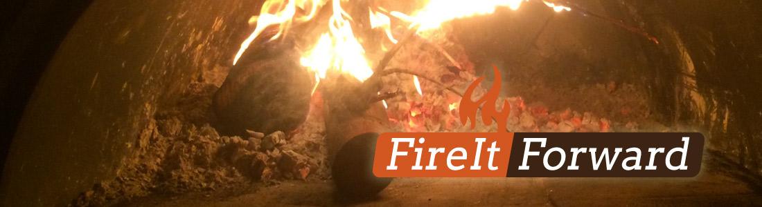 Fire It Forward
